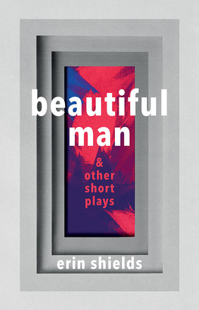 Beautiful Man & Other Short Plays