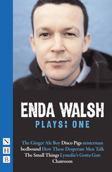 Enda Walsh Plays: One