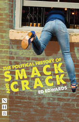 The Political History of Smack and Crack
