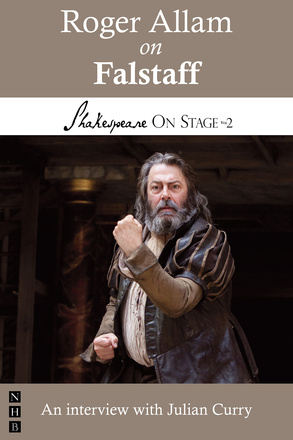 Roger Allam on Falstaff (Shakespeare On Stage)