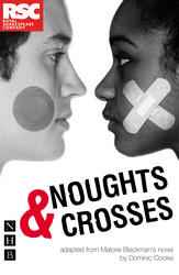 Noughts & Crosses (Dominic Cooke/RSC version)