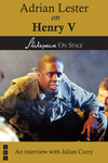 Adrian Lester on Henry V (Shakespeare On Stage)