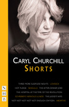 Caryl Churchill: Shorts