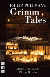 Philip Pullman's Grimm Tales (stage version)