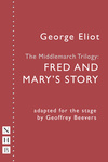 The Middlemarch Trilogy: Fred and Mary's Story
