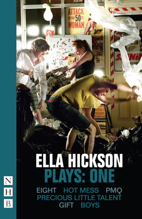 Ella Hickson Plays: One