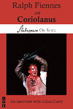 Ralph Fiennes on Coriolanus (Shakespeare On Stage)
