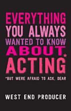 Everything You Always Wanted To Know About Acting (But Were Afraid To Ask, Dear) - SIGNED COPY