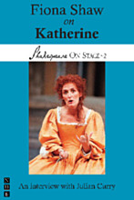 Fiona Shaw on Katherine (Shakespeare On Stage)