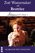 Zoë Wanamaker on Beatrice (Shakespeare On Stage)